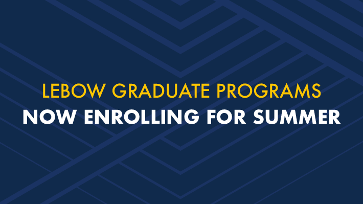 Image text: LeBow Graduate Programs Now Enrolling Summer