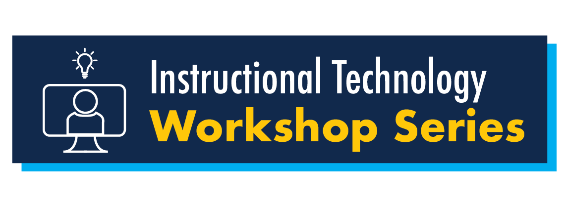 Instructional Technology Workshop Series