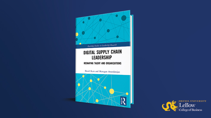 Digital Supply Chain Leadership by David Kurz, EdD, and Murugan Anandarajan, PhD